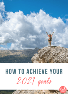 How to Achieve Your 2021 Goals