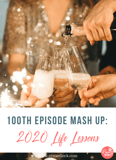 100th Episode Mash Up: 2020 Life Lessons
