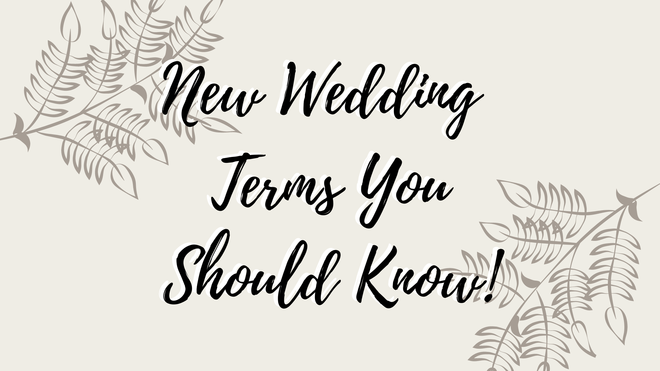 New Wedding Terms You Should Know!