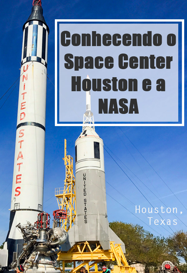 Conhecendo o Space Center Houston e a NASA em Houston, no Texas