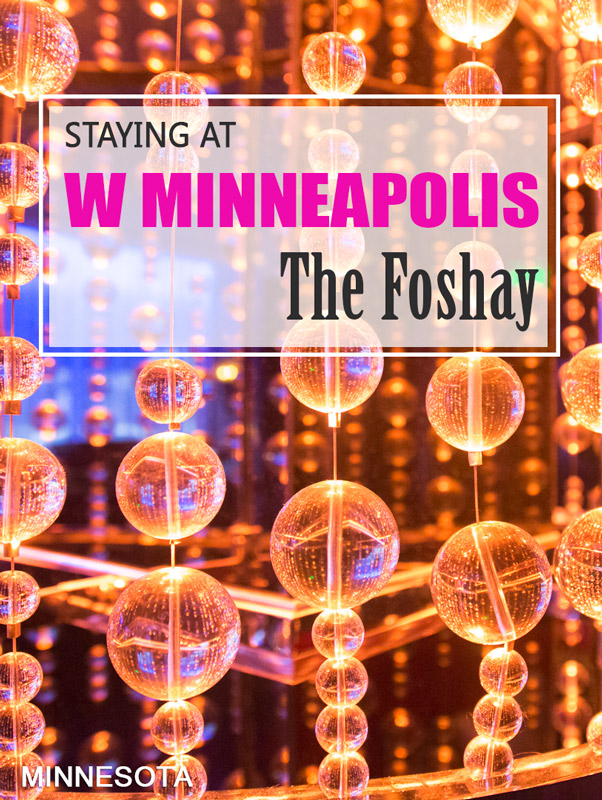 Staying at the W Minneapolis The Foshay hotel in Minneapolis