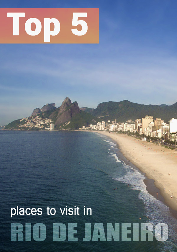 Top 5 places to visit in Rio de Janeiro, Brazil