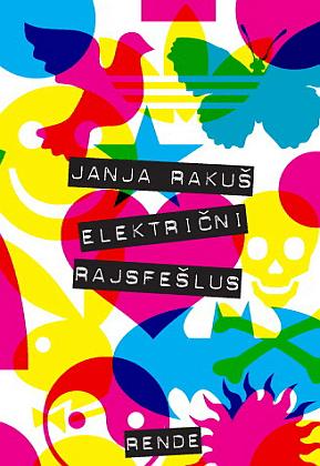 Električni rajsferšlus - Janja Rakuš | Rende