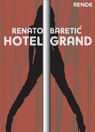 Hotel Grand - Renato Baretić | Rende