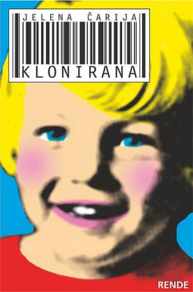 Klonirana - Jelena Čarija | Rende