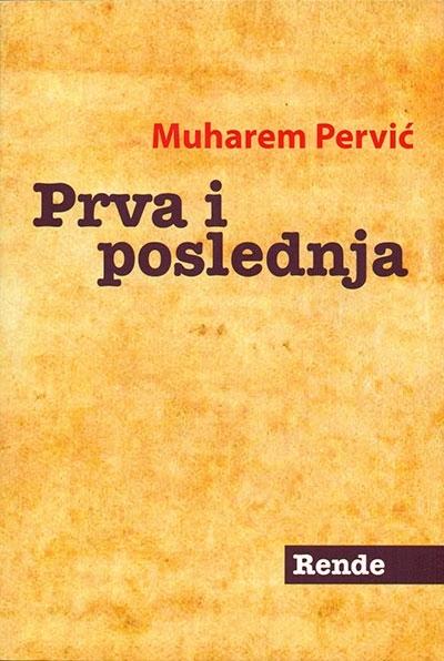 Prva i poslednja - Muharem Pervić | Rende