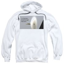 Breakthrough; Moment; Jet Sweatshirt featuring the photograph I'm Having A Breakthrough Moment by Nancy Ayanna Wyatt