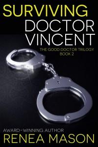 Surviving Doctor Vincent - The Good Doctor Trilogy - ebook - book - Renea Mason - contemporary erotic romance
