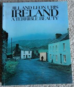 Ireland A Terrible Beauty by Jill and Leon Uris