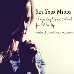 Prepare your Mind for Worship, devotional thoughts at Great Peace Academy.