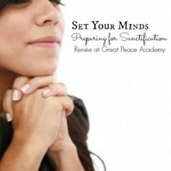 Set Your Minds Preparing for Sanctification, Devotional Thoughts at Great Peace Academy`