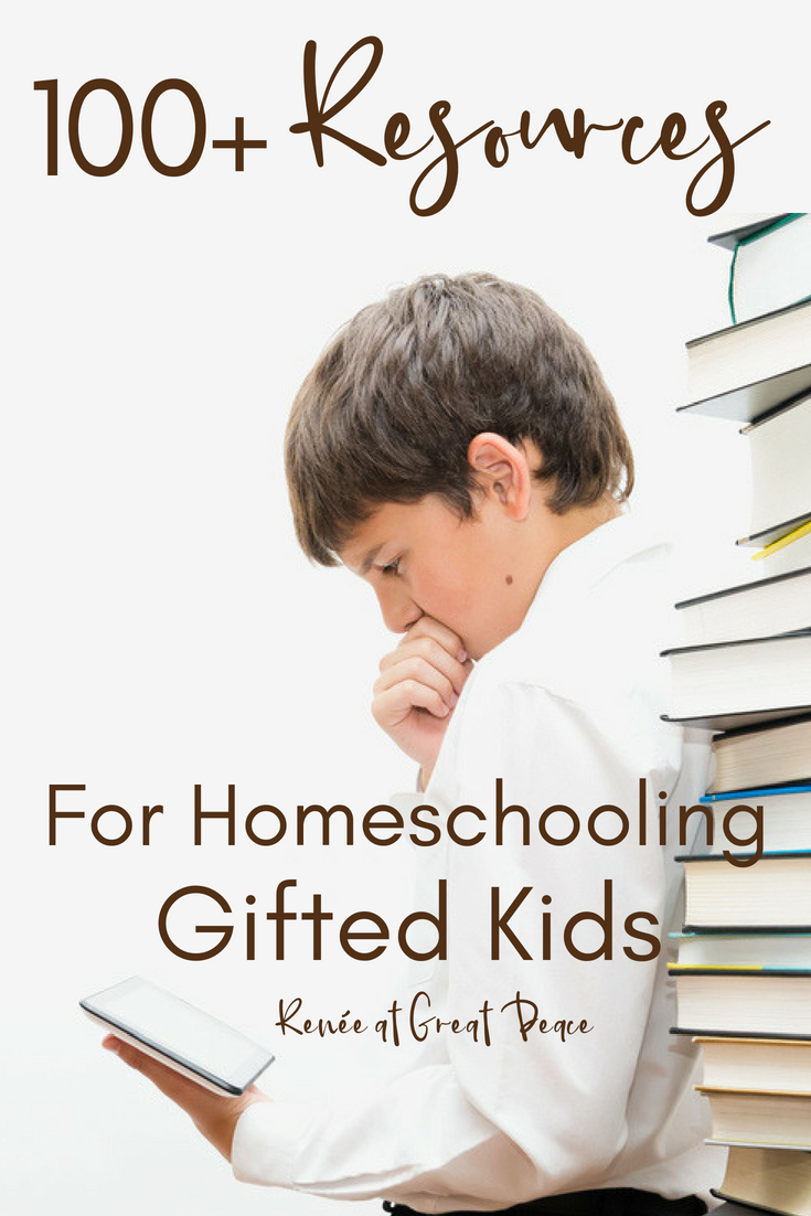 100+ Resources for Homeschooling Gifted Kids | Renée at Great Peace #homeschool #gifted #gtchat #ihsnet