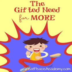 Gifted Homeschooling the child who has a need for more.   Great Peace Academy