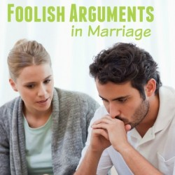 Foolish Arguments in Marriage can lead to feelings of anger and bitterness. Marriage Moments with Great Peace Academy