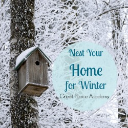 Nest Your Home for Winter | Great Peace Academy