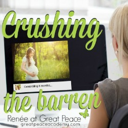 Crushing the barren woman's heart on social media.   Renée at Great Peace