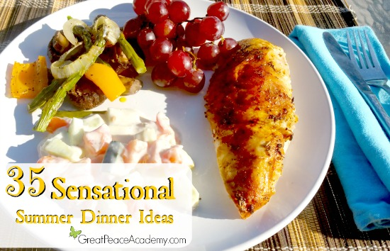 35 Sensational Summer Dinners from Great Peace Academy.com