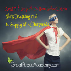 Real Life Superhero Homeschool Mom Trusting God Thumbnail