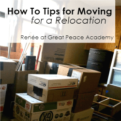 How to Tips to prepare for moving for a relocation. | Renée at GreatPeaceAcademy