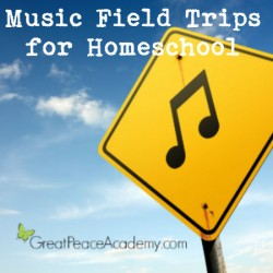 Teach Music with Field Trips for Homeschool | Great Peace Academy #ihsnet