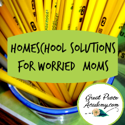 Homeschool Solutions for Worried Moms | Renée at Great Peace #homeschool #moms #homeschoolmoms #ihsnet