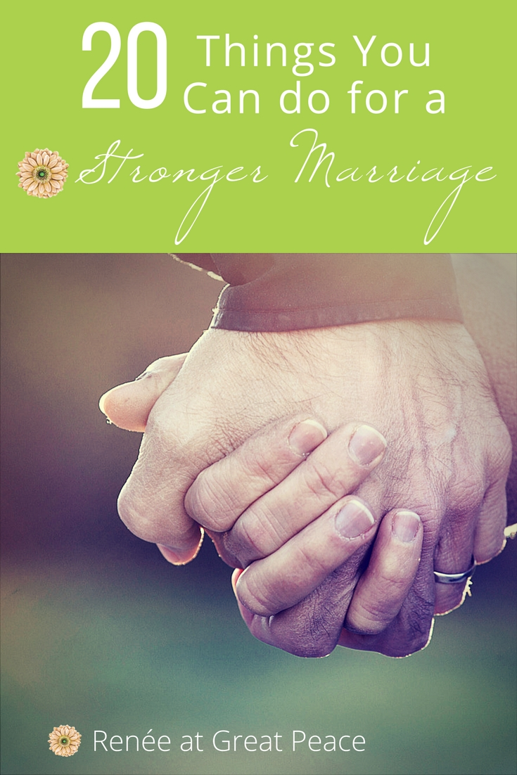 20 Things To Do for a Stronger Marriage - Marriage Moments w/ Renée at Great Peace #marriagemoments #love