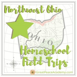 Northwest Ohio Homeschool Field Trips | GreatPeaceAcademy.com #ihsnet #homeschool