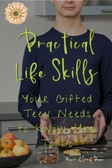 Practical Life Skills Your Gifted Teen Needs to Know How to Do   Renée at Great Peace #ihsnet #homeschool #gifted #gtchat