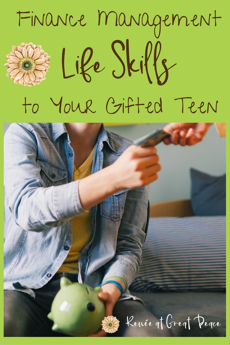 Teaching Finance Management Life Skills to Your Gifted Teen | Renée at Great Peace #ihsnet #homeschool #gifted