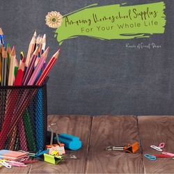 Amazing Homeschool Supplies for your Whole Life, Practical uses for homeschool supplies | Renée at Great Peace #ihsnet #homschool #keeperathome