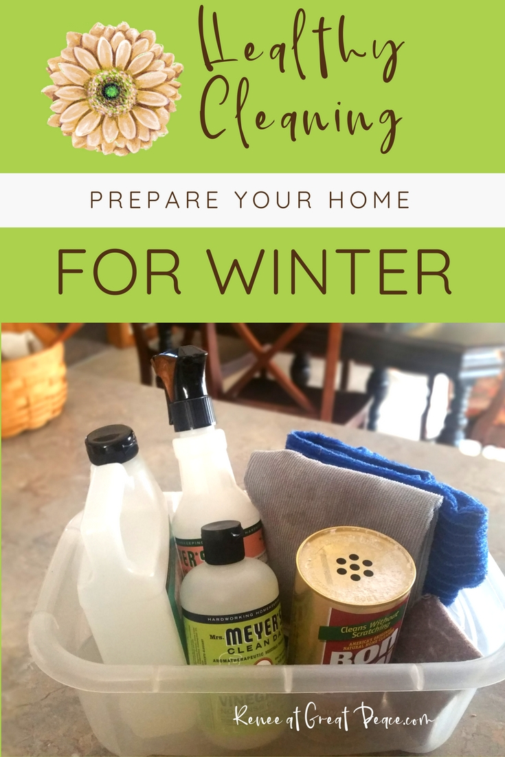 It's Time to Prepare your Home for Winter Months with Healthy Cleaning   ReneeatGreatPeace.com #ihsnet #homeschool #cleaning #keeperathome #keeper