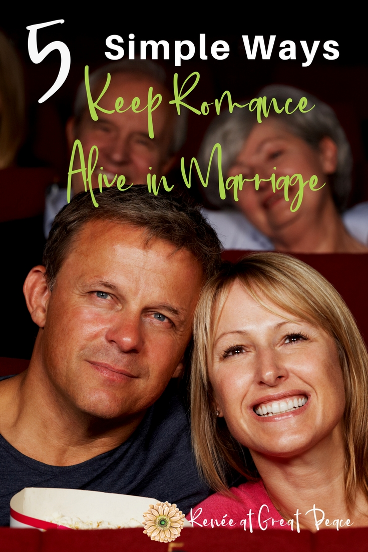 5 Simple Ways to Keep Romance Alive in Marriage | Renée at Great Peace #marriagemoments #marriage #romance #ihsnet