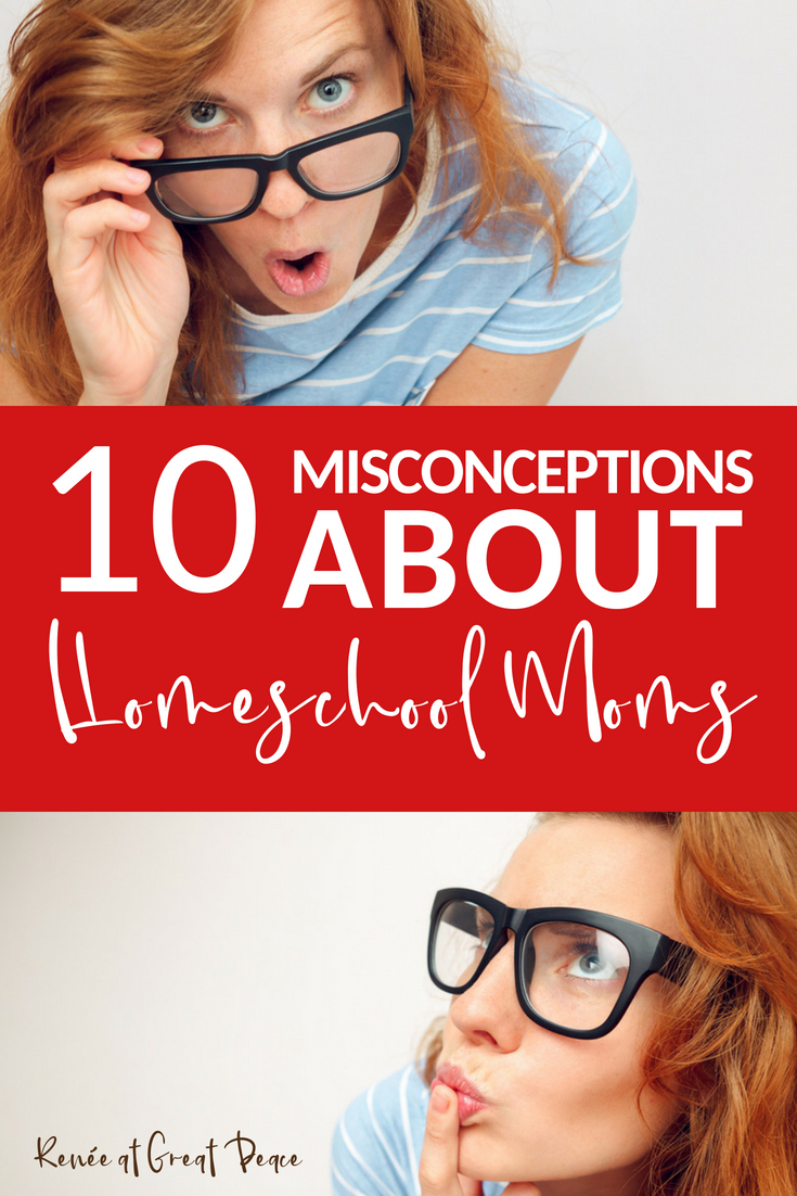 Homeschool Moms Misconceptions in Society | Renée at Great Peace #homeschooling #ihsnet