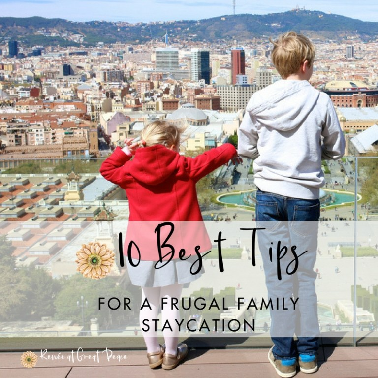 Best Tips for Family Frugal Staycation | Renée at Great Peace