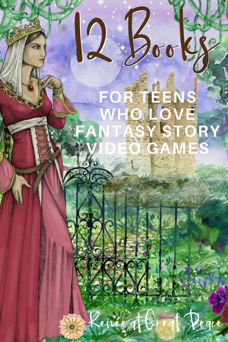 12 Books for Teens who Love Fantasy Story Video Games | Renée at Great Peace #homeschool #teens #reading #fantasystory #ihsnet