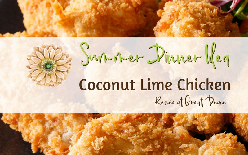 Summer Dinner Idea: Coconut Lime Chicken | Renée at Great Peace #summerdinner #mealplanning #family