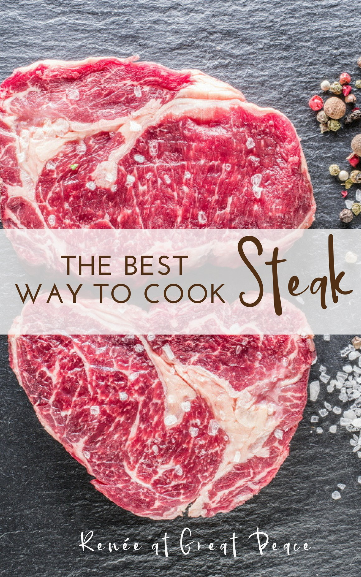 The Best Way to Cook Steak: Summer Dinner Ideas   Renée at Great Peace #summerdinners #mealplanning #steak