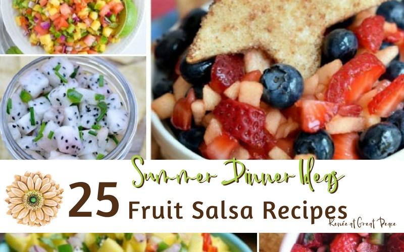 Summer Dinner Ideas: Fruit Salsa Recipes | Renée at Great Peace #mealplanning #summerdinner #mealideas