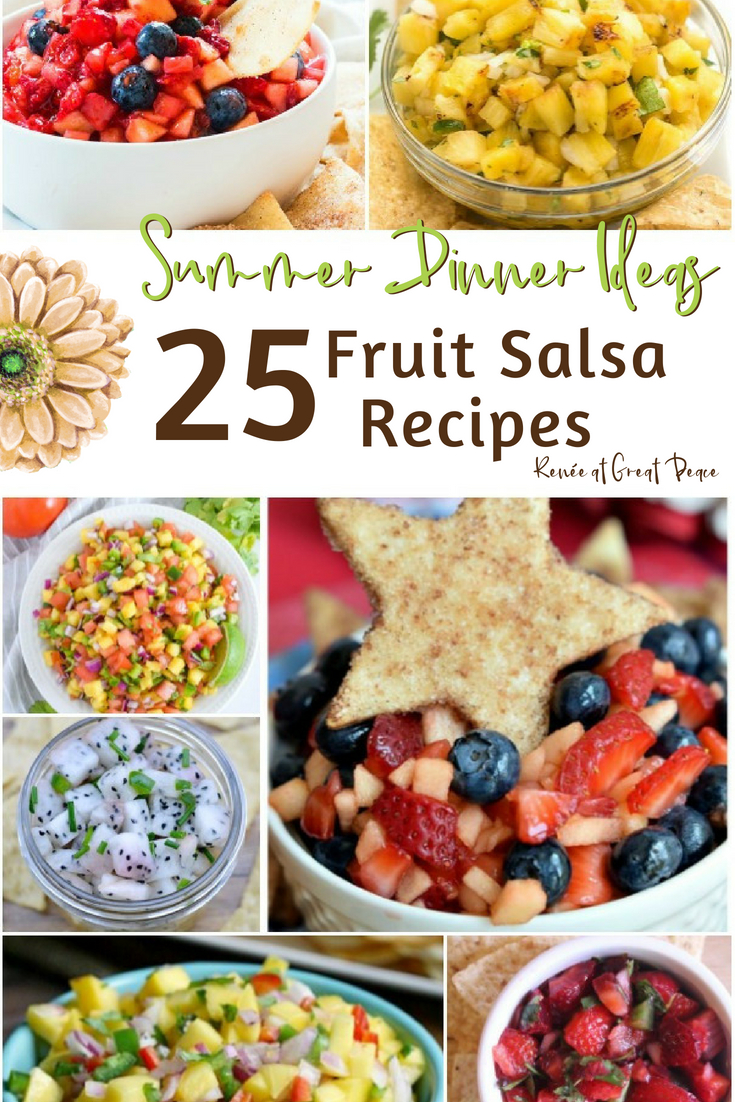Summer Dinner Ideas: Fruit Salsa Recipes | Renée at Great Peace #mealplanning #summerdinner #mealideas