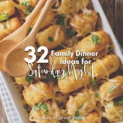 32 Family Dinner Ideas for Saturday Night | Renée at Great Peace #familydinnerideas #dinnerideas #mealplanning #family #dinner