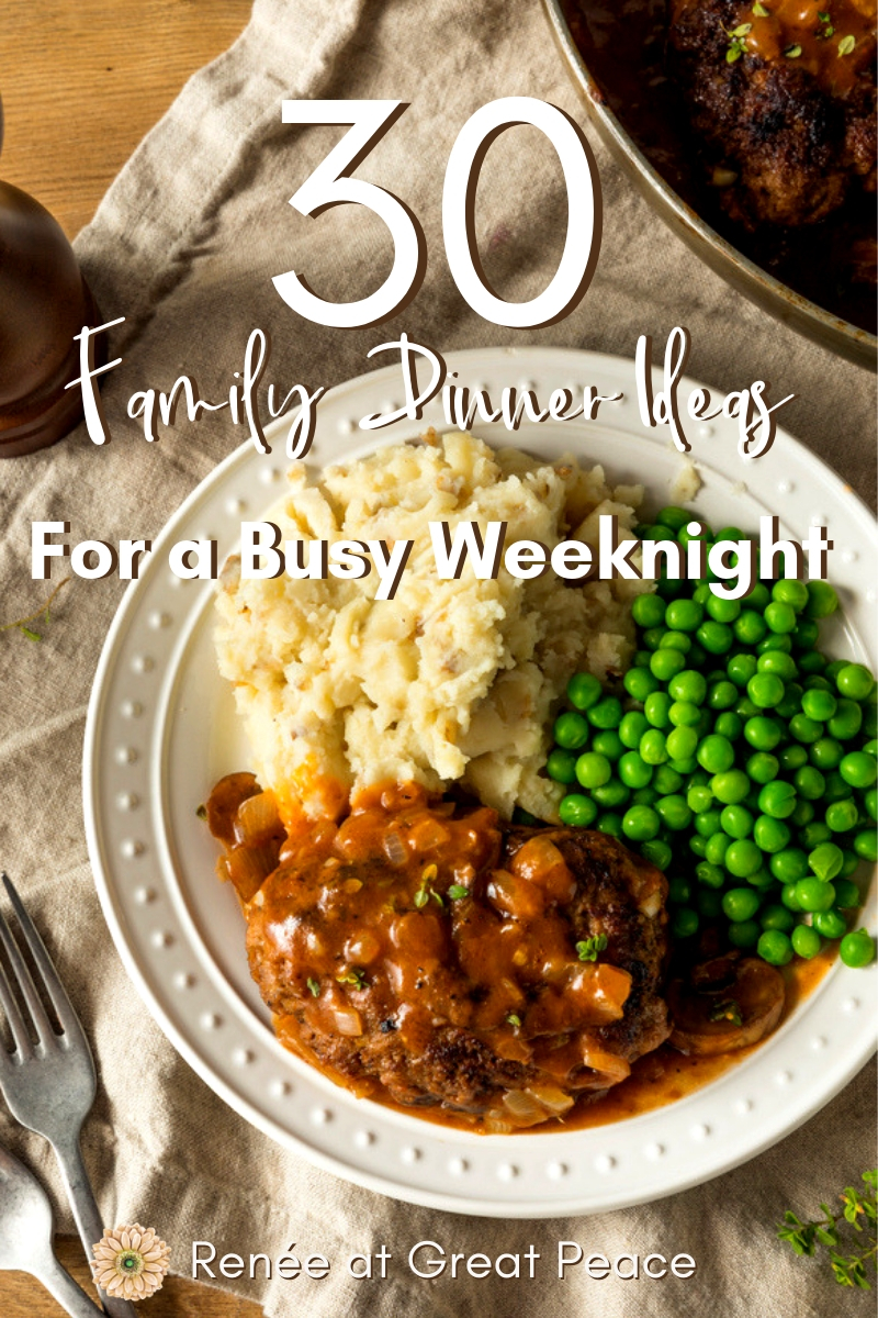 30 Family Dinner Ideas for a Busy Weeknight | Renée at Great Peace #familydinnerideas #mealplanning #dinner #whatsfordinner