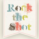 rock the shot