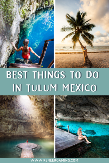 Best Things To Do In Tulum Mexico - A Comprehensive Guide - Renee Roaming