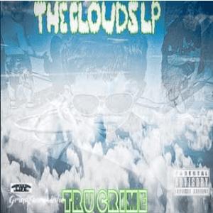 TRU CRIME - THE CLOUDS LP