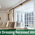Tips For Dressing Recessed Windows On Long Island Renewal By Andersen Long Island Ny