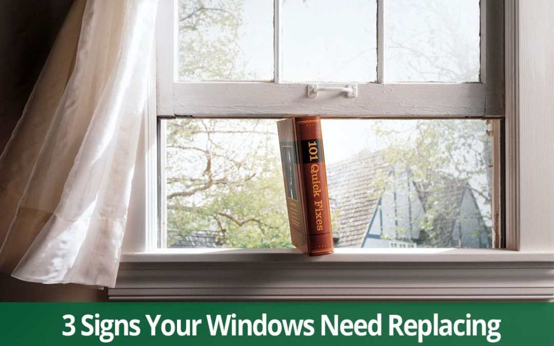 3 signs you need replacement windows