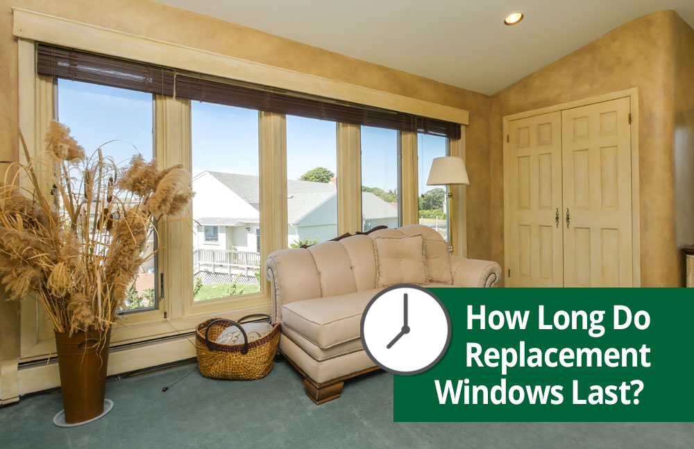 How long do replacement windows last