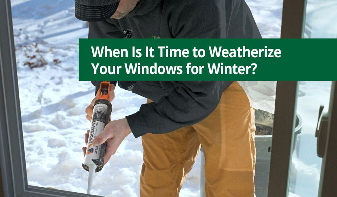 When Is It Time to Weatherize Your Windows for Winter?