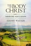 The Body of Christ 2: Ministry Education