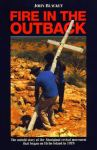 Fire In the OutBack, by John Blacket